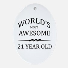 World's Most Awesome 21 Year Old Ornament (Oval)