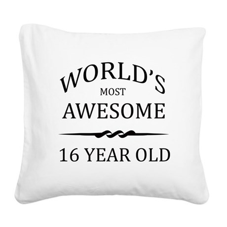 World's Most Awesome 16 Year Old Square Canvas Pil