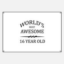 World's Most Awesome 16 Year Old Banner