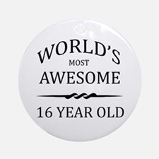 World's Most Awesome 16 Year Old Ornament (Round)