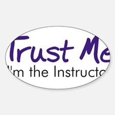 Trust Me... Oval Decal