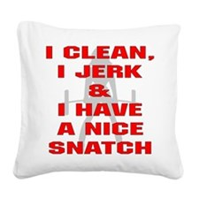 I Clean, I Jerk & I Have Square Canvas Pillow