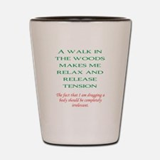 Walk in the woods Shot Glass