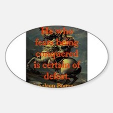 He Who Fears Being Conquered - Napoleon Decal