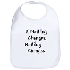 If Nothing Changes Nothing Changes - Recovery Bib