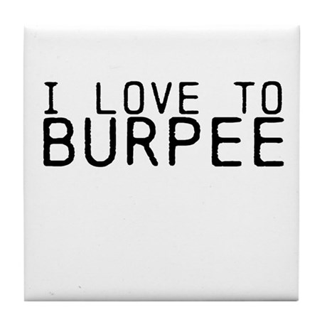 I love to Burpee Tile Coaster