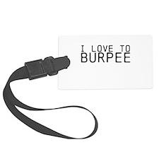 I love to Burpee Luggage Tag