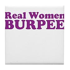 Real Women BURPEE Tile Coaster