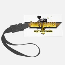 Honey Badger Doesnt Need a Wingman Luggage Tag