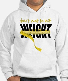 Don't Wait Hoodie