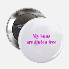 "My buns are gluten free 2.25"" Button"