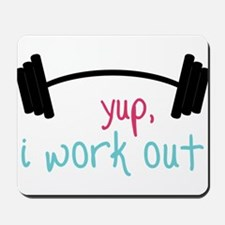 I Work Out Mousepad