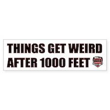 Things Get Weird After 1000' Bumper Bumper Sticker