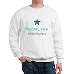 @Eden_Two #StarStudent Sweatshirt
