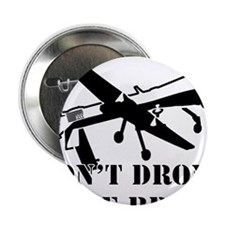 "Dont Drone Me Bro 2.25"" Button"