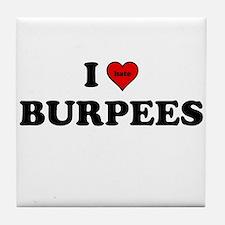 I Heart (hate) BURPEES Tile Coaster
