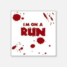 "I'm on a run Square Sticker 3"" x 3"""