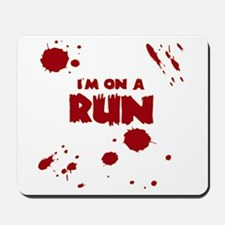 I'm on a run Mousepad