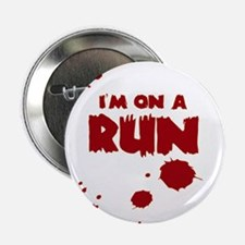 "I'm on a run 2.25"" Button"