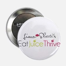 """Eat Juice Thrive 2.25"""" Button"""