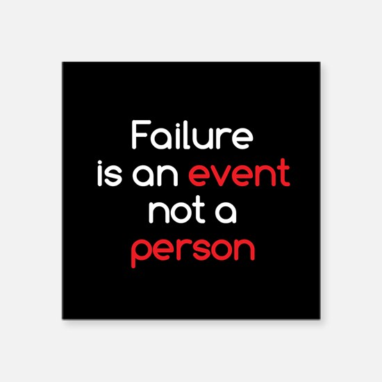 """Failure is not a Person Square Sticker 3"""" x 3"""""""