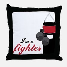 I'm A Fighter Throw Pillow