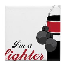 I'm A Fighter Tile Coaster