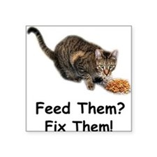 Feed Them? Fix Them! Rectangle Sticker