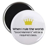 When I Rule the World: Good Manners Magnet