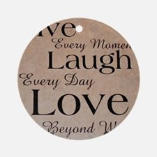 live laugh love Ornament (Round)