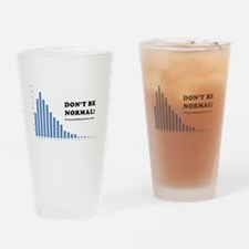 Don't be normal Drinking Glass