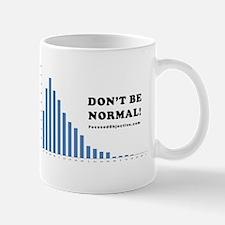 Don't be normal Mug