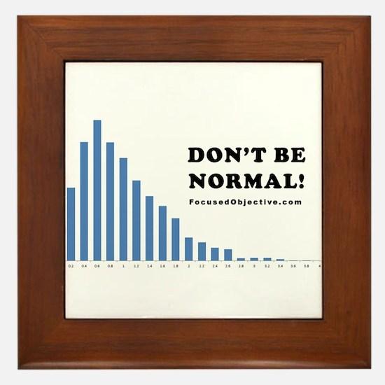 Don't be normal Framed Tile