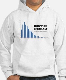 Don't be normal Hoodie