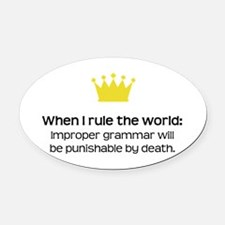 When I Rule the World: Grammar Oval Car Magnet