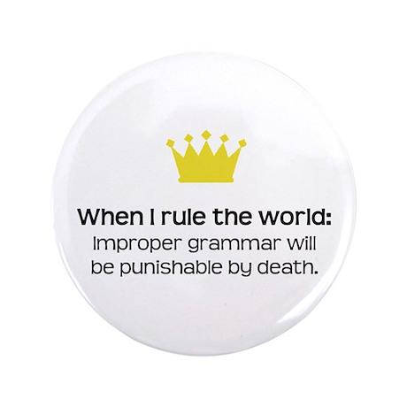 "When I Rule the World: Grammar 3.5"" Button"