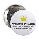 "When I Rule the World: Grammar 2.25"" Button"
