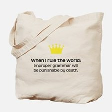 When I Rule the World: Grammar Tote Bag
