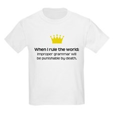 When I Rule the World: Grammar T-Shirt