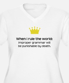 When I Rule the World: Grammar Plus Size T-Shirt