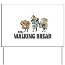 the walking bread Yard Sign