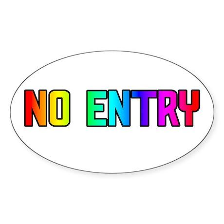 NO ENTRY RAINBOW TEXT Oval Sticker