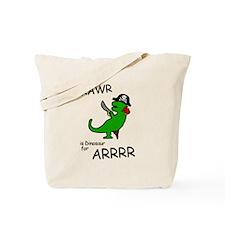 RAWR is Dinosaur for ARRR (Pirate Dinosaur) Tote B