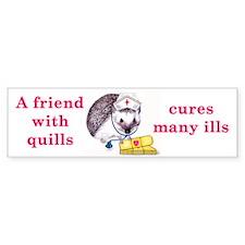 A friend with quills ... Bumper Bumper Sticker