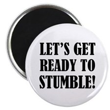 """Let's get ready to stumble! 2.25"""" Magnet (100 pack"""