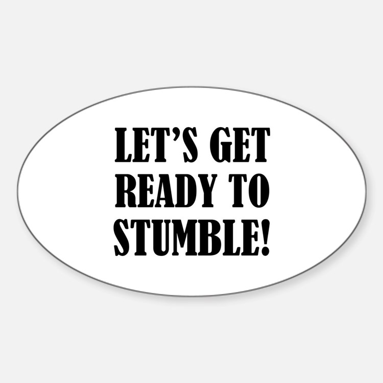 Let's get ready to stumble! Decal