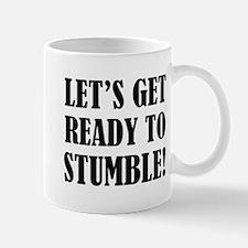 Let's get ready to stumble! Mug
