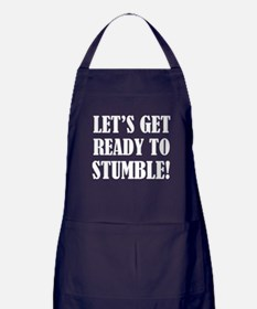 Let's get ready to stumble! Apron (dark)
