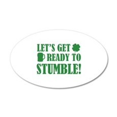 Let's get ready to stumble! 22x14 Oval Wall Peel