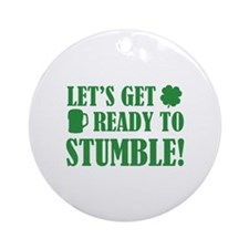 Let's get ready to stumble! Ornament (Round)